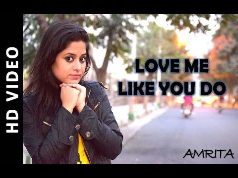 Love Me Like You Do | Cover By Amrita Nayak