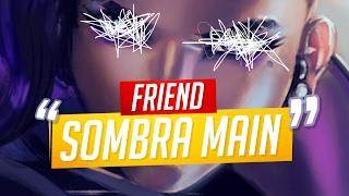 FRIEND SOMBRA MAIN (Overwatch)