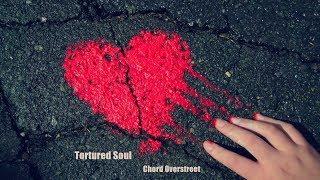 Tortured Soul   Chord Overstreet