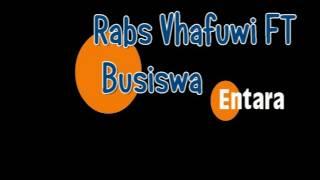 Rabs Vhafuwi FT Busiswa Entara