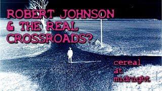 Robert Johnson, Delta Blues, & the REAL Crossroads
