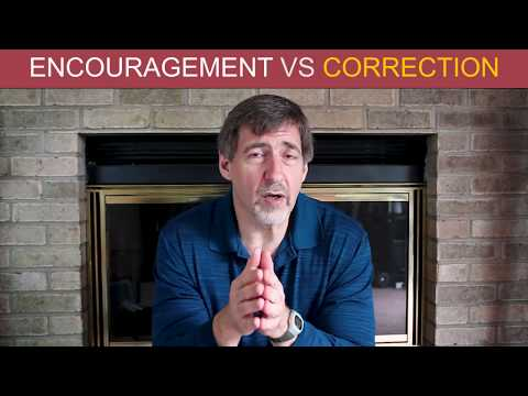 Encouragement vs. Correction