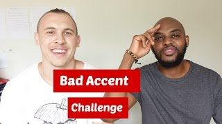 BAD ACCENT CHALLENGE // FAIL!!!!!