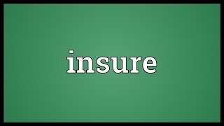 Insure Meaning