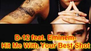 D-12 feat. Eminem- Hit Me With Your Best Shot(HQ+FULL)