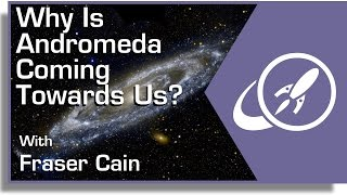 Why Is Andromeda Coming Towards Us? If Everything is Expanding Away From Each Other