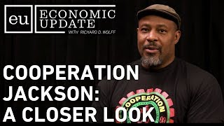 Economic Update: Cooperation Jackson: A Closer Look
