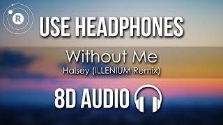 Halsey   Without Me (8D AUDIO) ILLENIUM Remix