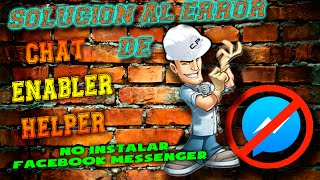 Solucion a ERROR de Chat Enabler Helper | NO instalar facebook messenger
