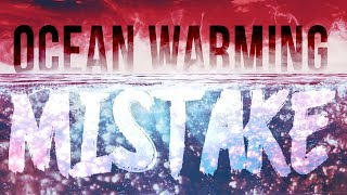 """Ocean Warming Research Made A """"Mistake"""""""