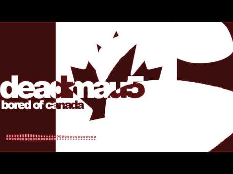 deadmau5 - Bored Of Canada