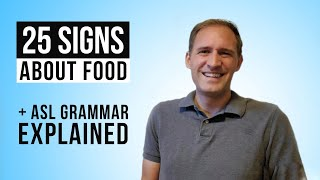 25 Basic Signs and Phrases about Food | ASL Grammar Explained | 100 Signs You Need to Know (part 2)
