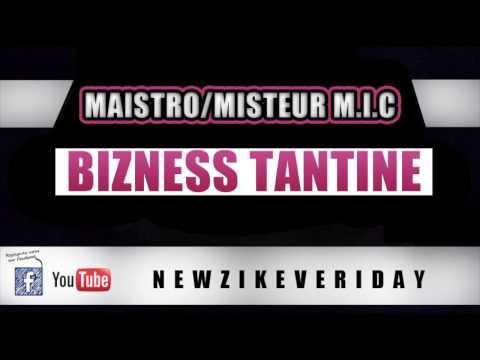 MAISTRO/MISTER M.I.C - BIZNESS TANTINE - M.I.C RECORDZ