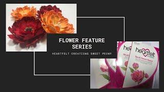 Flower Feature Series - Heartfelt Creations Sweet Peony & Tutorial