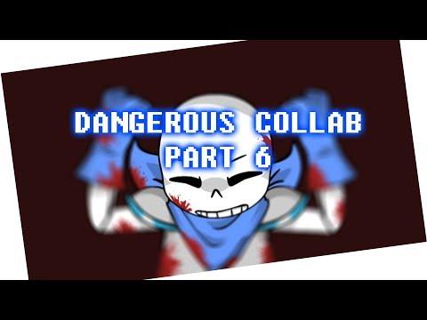 Dangerous Collab - part 6