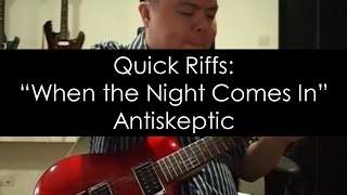 Quick Riffs: When the Night Comes In (Antiskeptic/Lead Guitar/Cover)