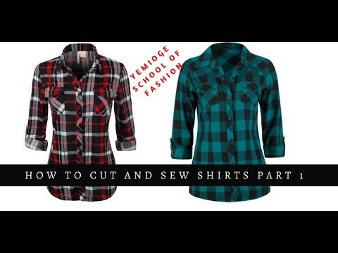 How to Cut and Sew Shirts Part 1