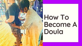 Want To Become A Doula? Watch This First