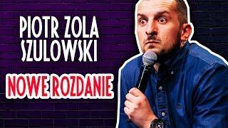Piotr Zola Szulowski    NOWE ROZDANIE   Cały Występ   2019