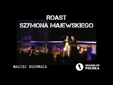 Maciek Buchwald - Roast Szymona Majewskiego