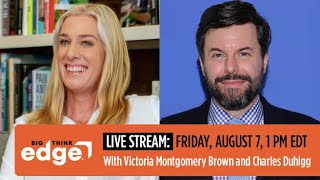 Lessons from a female entrepreneur | Victoria Montgomery Brown & Charles Duhigg | Big Think Edge