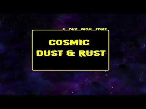 Cosmic Dust & Rust