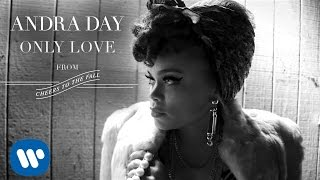 Andra Day - Only Love [Audio]
