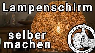 Lampenschirm selber machen, Fadenlampe, Lampe aus Garn oder Schnur