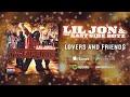 Lil Jon & The East Side Boys - Lovers & Friends