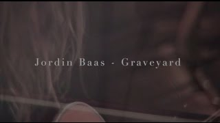Jordin Baas - Graveyard (Live)