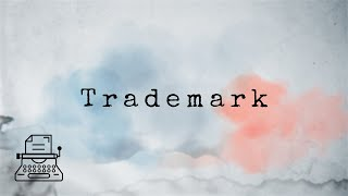 Click to play: What is a Trademark? [Legal Terms]