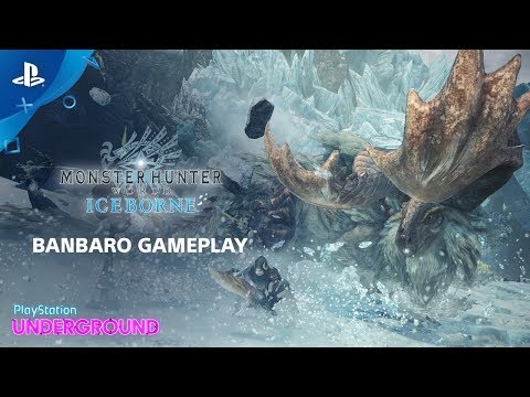 PS Underground: We Hunt Banbaro & Tigrex in Monster Hunter World: Iceborne