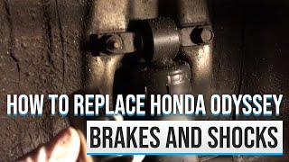 2007 Honda Odyssey rear brakes and shocks replacement | How to replace your Honda Odyssey shocks