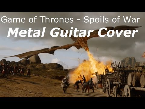 GoT – Spoils of War – Metal Guitar Cover