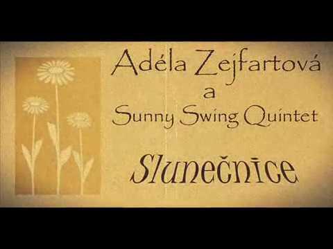 Adéla Zejfartová a Sunny Swing Quintet - Slunečnice