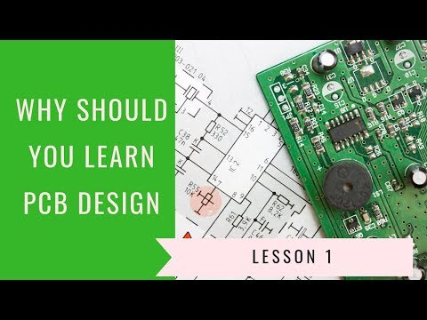 Lesson 1 : Why Should You Learn PCB Design [ Free PCB Design ...