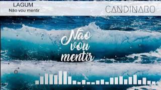 Lagum   Não Vou Mentir ( CANDINARO REMIX )