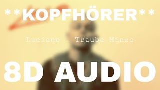 Luciano   Traube Minze (8D AUDIO) **KOPFHÖRER**