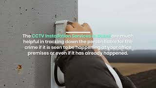 How to get Secured with CCTV Installation Services in Dubai?