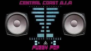New Music: Central Coast G.I.A | Pussy Pop