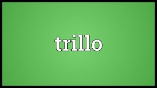 Trillo Meaning
