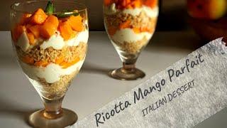 Ricotta Mango Parfait   Italian Dessert   Ricotta Cheese Recipe   Ramzan Special Recipe