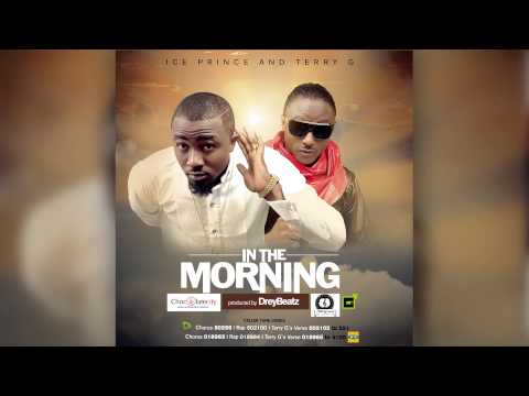 Audio: In The Morning - Ice Prince feat. Terry G