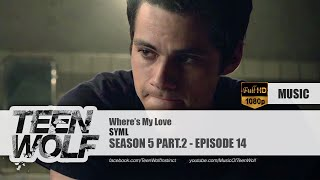 SYML - Where's My Love | Teen Wolf 5x14 Music [HD]