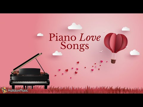 Piano Love Songs – Romantic Piano Music