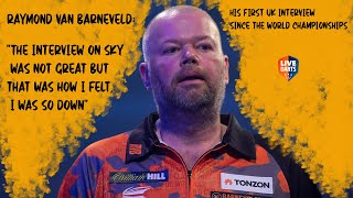 "Raymond van Barneveld: ""The interview on Sky was not great but that was how I felt, I was so down"""
