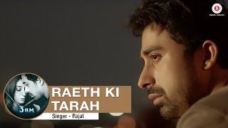 Raeth Ki Tarah Full Video  3 AM  Rannvijay Singh Anindita Nayar  Rajat RD