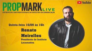 PROPMARK Live recebe Renato Meirelles, presidente do Instituto Locomotiva