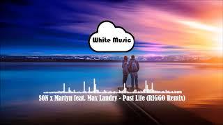 SON x Martyn feat. Max Landry - Past Life (RIGGO Remix)