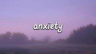 Julia Michaels   Anxiety (Lyrics) Ft. Selena Gomez